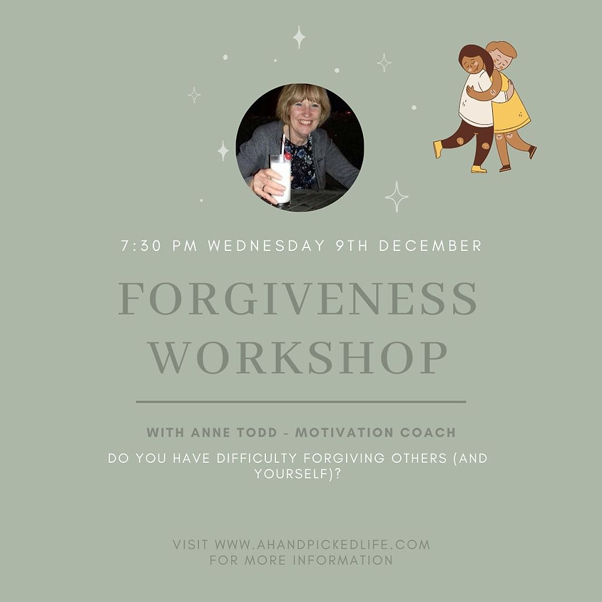 Forgiveness Workshop with Anne Todd - Motivation Coach