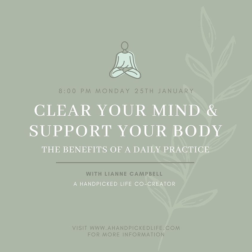 Clear Your Mind and Support Your Body - The Benefits of a Daily Practice with Lianne Campbell