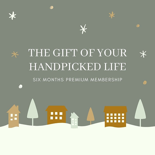 A Gift For Another: Six Month Membership to A Handpicked Life
