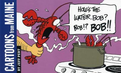 Cartoons From Maine - How's the Water Bob?