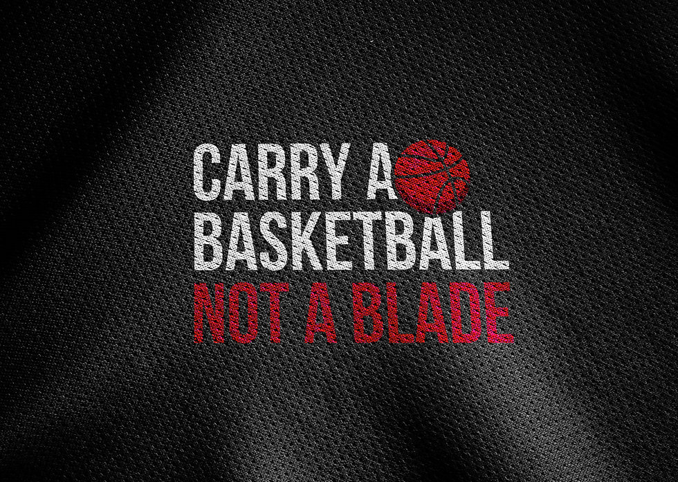 Carry a basketball not a blade slogan