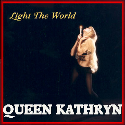 Queen Kathryn's first CD LIGHT THE WORLD