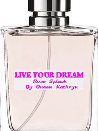 LIVEYOUR DREAM ROSE SPLASH FRAGRANCE SPRAY BY QUEEN KATHRYN