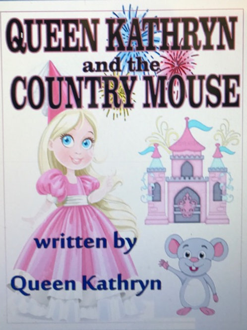 QUEEN KATHRYN & THE COUNTRY MOUSE BOOK