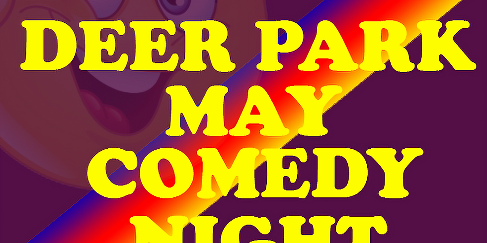 Deer Park May Comedy Night