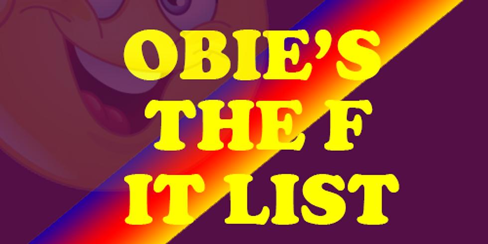 Obie's The F IT List