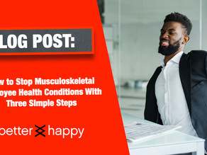 Three Steps to Protect Employees From Musculoskeletal Health Conditions & Improve Employee Health