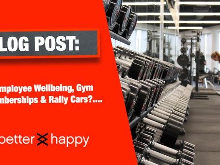 Employee Wellbeing, Gym Memberships & Rally Cars?....
