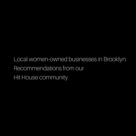 Women-Owned Business to Support in Brooklyn:
