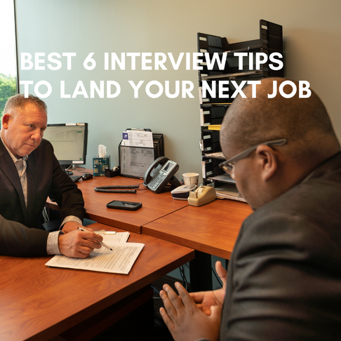 Best 6 Interview Tips To Land Your Next Job