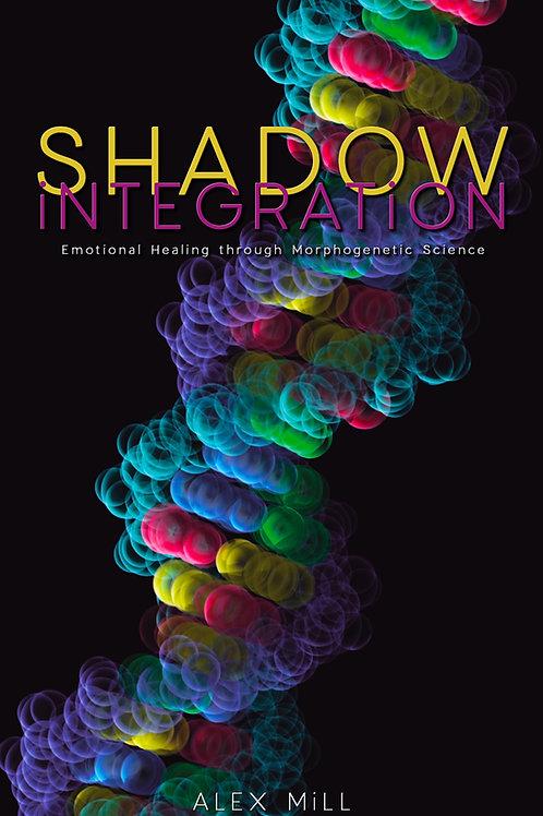SHADOW iNTEGRATiON - Emotional Healing through Morphogenetic Science