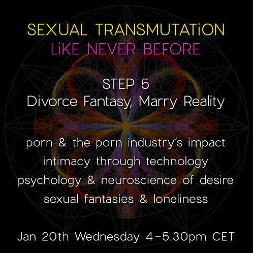 STEP 5 | Divorce Fantasy, Marry Reality