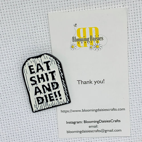 Snarky Eat Shit and Die Needle Minder for Cross Stitch, Spring Magnet