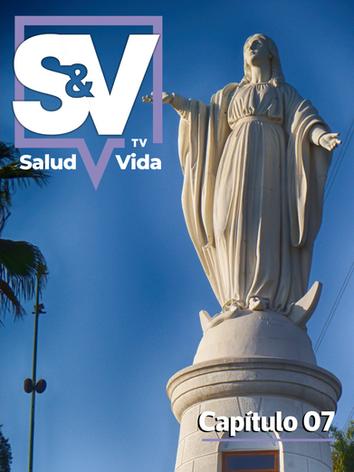 SaludyVidaTV - Capítulo 07
