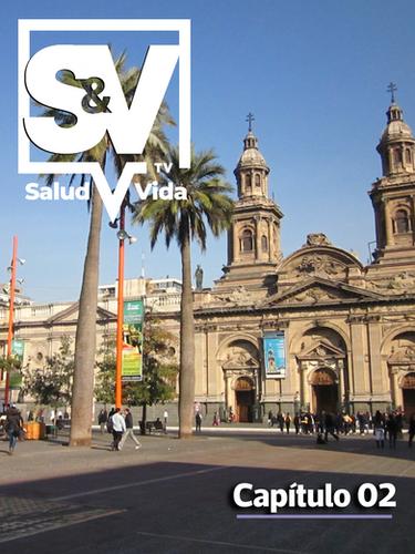 SaludyVidaTV - Capítulo 02