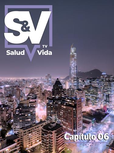 SaludyVidaTV - Capítulo 06