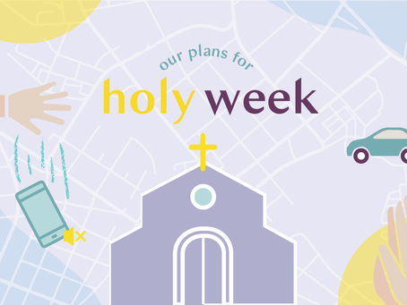 Here Are Our Plans for Holy Week 2019