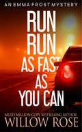 RUN RUN AS FAST AS YOU CAN.jpg