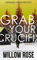 GRAB YOUR CRUCIFIX.jpg