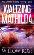 WALTZING MATHILDA.jpg