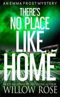 THERES NO PLACE LIKE HOME.jpg