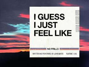 I Guess I Just Feel Like