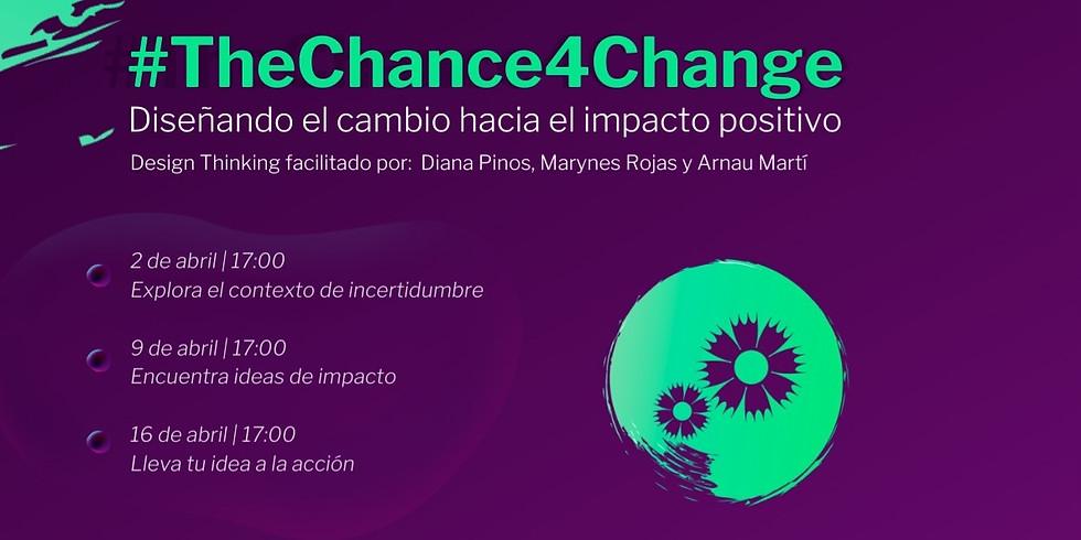 #TheChance4Change - Diseñando el cambio hacia el impacto positivo [Fase 3]