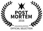 OFFICIAL SELECTION - POST MORTEM - 2016.