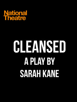 Cleansed  - National Theatre