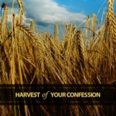 Harvest Of Your Confession (3-part Audio Series)