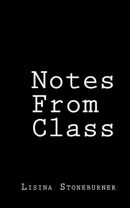 Notes from Class by Lisina Stoneburner PDF