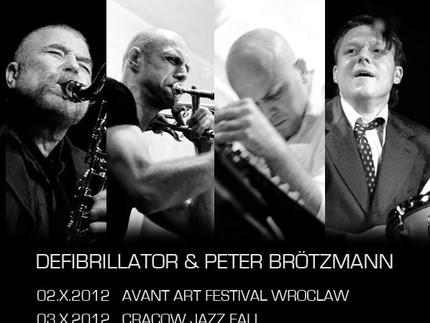 DEFIBRILLATOR & PETER BRÖTZMANN LIVE 2012