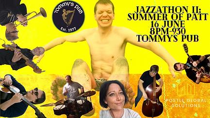 JazzAthon II SUMMER OF PATT 16 June 8pm-