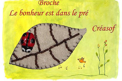 """Broche """"Le bonheur est dans le pré"""""""