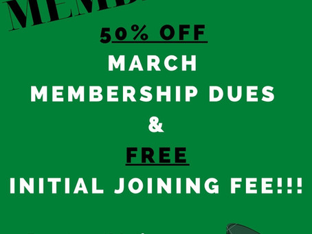 LUCKY YOU!! MARCH MEMBERSHIP IS 50% OFF (NO INITIAL JOINING FEES!)