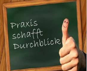 PRAXIS SCHAFFT DURCHBLICK