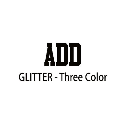 Add Glitter Design - 3 Color