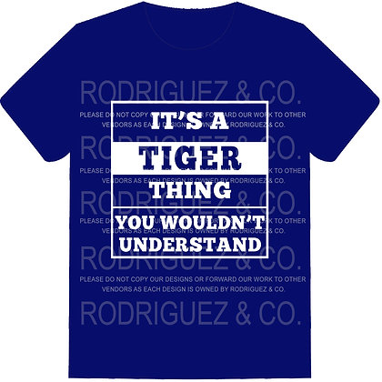 It's A Tiger Thing You Wouldn't Understand -  Short Sleeve