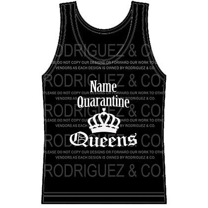 Quarantine Queens - Custom