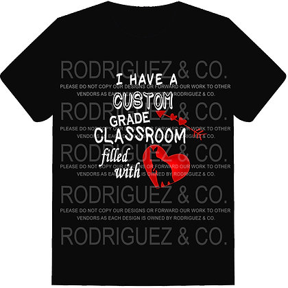 I Have A Classroom Full Of Love -  Short Sleeve