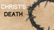 Christology Series: Christ's Death