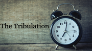 Eschatology Series: The Tribulation