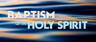 Pneumatology Series: Baptism in the Spirit