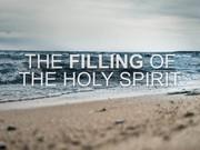 Pneumatology Series: The Filling of the Spirit