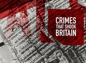 Crimes that shook Britain