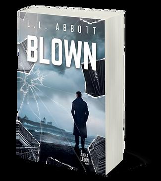 Blown by L.L. Abbott   An International Suspense Thriller