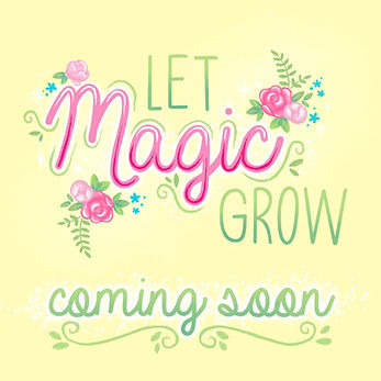 Let_Magic_Grow_Coming_Soon_flat.jpg