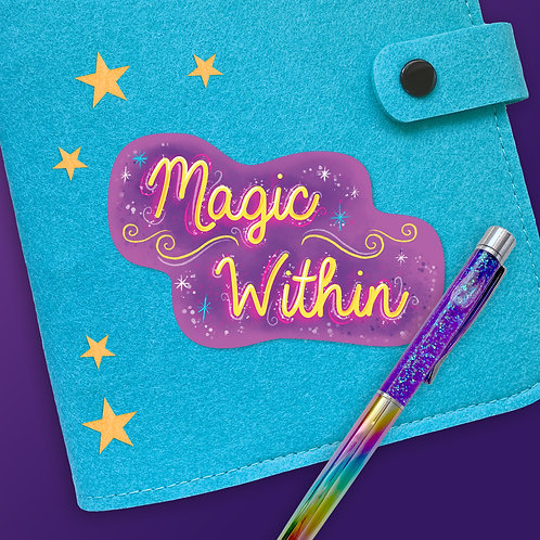 Magic Within Quote Sticker