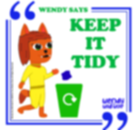 Wendy Says: Keep It Tidy