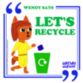 Wendy Says: Let's Recycle